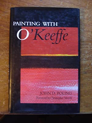 PAINTING WITH O'KEEFE: POLING, John D.