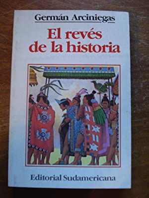 EL REVÉS DE LA HISTORIA: ARCINIEGAS, GERMÁN