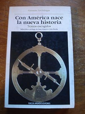 CON AMÉRICA NACE UNA NUEVA HISTORIA. TEXTOS ESCOGIDOS. SELECCIÓN Y PRÓLOGO ...