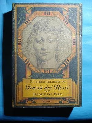 EL LIBRO SECRETO DE GRAZIA DEI ROSSI: PARK, Jacqueline