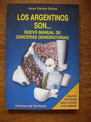LOS ARGENTINOS SON. NUEVO MANUAL DE ZONCERAS DENIGRATORIAS: CÓRICA, Juan Carlos