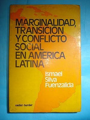 MARGINALIDAD, TRANSICIÓN Y CONFLICTO SOCIAL EN AMÉRICA LATINA: SILVA FUENZALIDA, ...