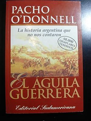 EL ÁGUILA GUERRERA. LA HISTORIA ARGENTINA QUE NO NOS CONTARON: O'DONNELL, Pacho