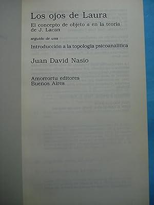LOS OJOS DE LAURA. EL CONCEPTO DE OBJETO A EN LA TEORÍA DE J. LACAN SEGUIDO DE UNA ...