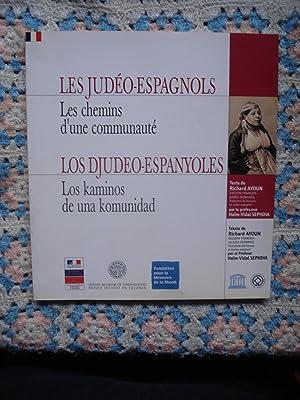 LES JUDÉO - ESPAGNOLS. LES CHEMINS D'UNE COMMUNAUTÉ. LOS DJUDEO - ESPANYOLES. ...