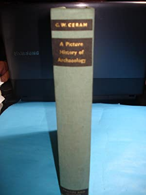 A PICTURE HISTORY OF ARCHAEOLOGY: CERAM, C.W.