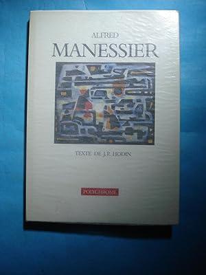 ALFRED MANESSIER: HODIN, J.P.