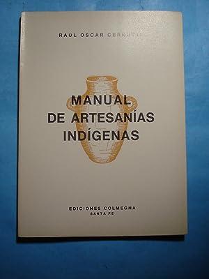 MANUAL DE ARTESANIAS INDÍGENAS: CERRUTI, Raúl Oscar