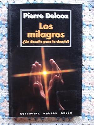 LOS MILAGROS. ¿UN DESAFÍO PARA LA CIENCIA?: DELOOZ, Pierre