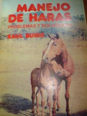 MANEJO DE HARAS. PROBLEMAS Y SOLUCIONES: BUIDE, Raúl