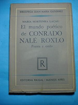 EL MUNDO POÉTICO DE CONRADO NALÉ ROXLO. POESÍA Y ESTILO: LACAU, María ...