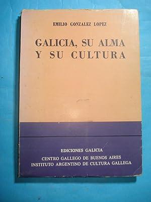 GALICIA, SU ALMA Y SU CULTURA: GONZÁLEZ LÓPEZ, Emilio