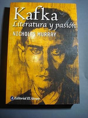 KAFKA. LITERATURA Y PASIÓN: MURRAY, Nicholas