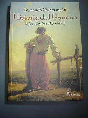 HISTORIA DEL GAUCHO. EL GAUCHO: SER Y QUEHACER: ASSUNCAO, Fernando O.