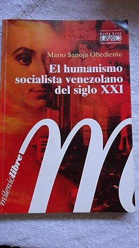 EL HUMANISMO SOCIALISTA VENEZOLANO DEL SIGLO XXI. NOTAS PARA EL DEBATE: SONOJA OBEDIENTE, Mario