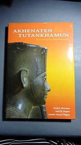 AKHENATEN AND TUTANKHAMUN. REVOLUTION AND RESTORATION: SIBERMAN, David P. + WEGNER, Josef W. + ...