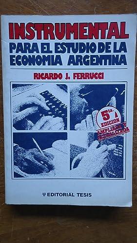 INSTRUMENTAL PARA EL ESTUDIO DE LA ECONOMÍA ARGENTINA: FERRUCCI, Ricardo J.