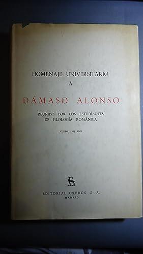 HOMENAJE UNIVERSITARIO A DÁMASO ALONSO. REUNIDO POR LOS ESTUDIANTES DE FILOLOGÍA ROM&...