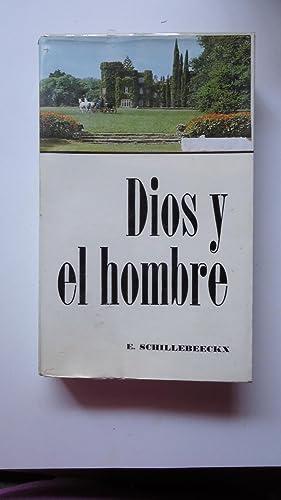 DIOS Y EL HOMBRE. ENSAYOS TEOLÓGICOS: SCHILLEBEECKX, Edward