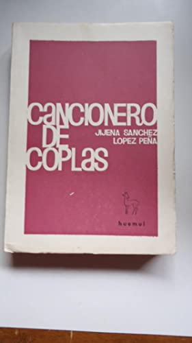 CANCIONERO DE COPLAS. ANTOLOGÍA DE LA COPLA EN AMÉRICA: JIJENA SÁNCHEZ, Rafael + ...