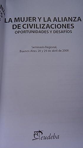 LA MUJER Y LA ALIANZA DE CIVILIZACIONES, OPORTUNIDADES Y DESAFÍOS. SEMINARIO REGIONAL: ...