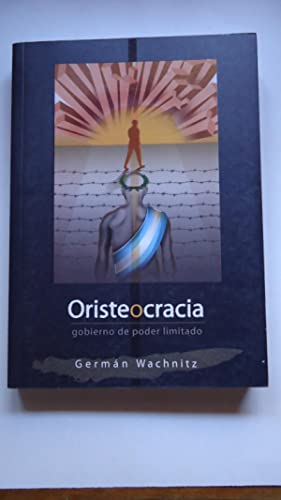 ORISTEOCRACÍA. GOBIERNO DE PODER LIMITADO: WACHNITZ, Germán