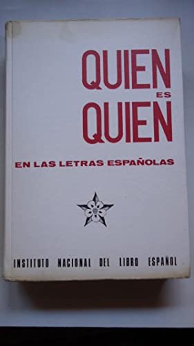 QUIÉN ES QUIÉN EN LAS LETRAS ESPAÑOLAS: INSTITUTO NACIONAL DEL LIBRO ESPAÑOL