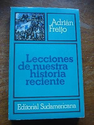 LECCIONES DE NUESTRA HISTORIA RECIENTE. TREINTA AÑOS DE LA VIDA ARGENTINA ACTUAL 1945-1975: ...