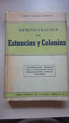 ADMINISTRACIÓN DE ESTANCIAS Y COLONIAS. CONSIDERACIONES GENERALES PARA LA EXPLOTACIÓN...