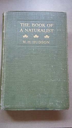 THE BOOK OF A NATURALIST: HUDSON, W. H.