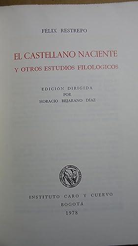 EL CASTELLANO NACIENTE Y OTROS ESTUDIOS FILOLÓGICOS: RESTREPO, F�lix