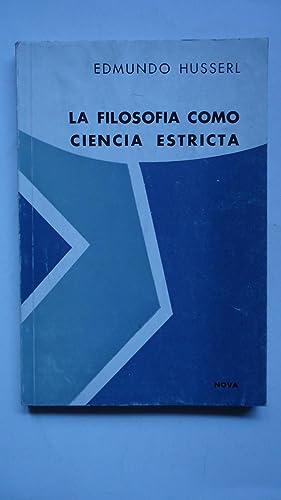 LA FILOSOFÍA COMO CIENCIA ESTRICTA: HUSSERL, Edmundo