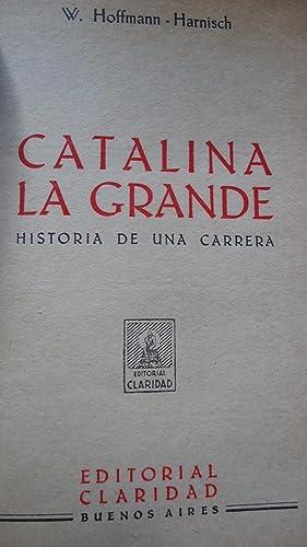 CATALINA LA GRANDE. HISTORIA DE UNA CARRERA: HOFFMAN-HARNISCH, W.