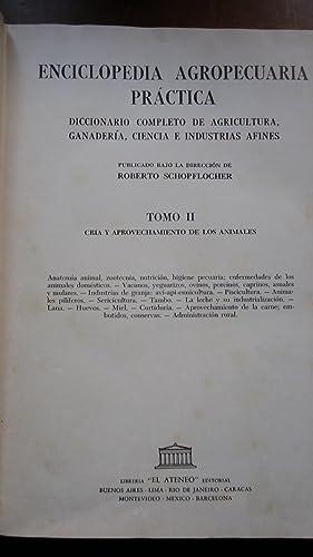 ENCICLOPEDIA AGROPECUARIA PRÁCTICA. DICCIONARIO COMPLETO DE AGRICULTURA, GANADERÍA, ...