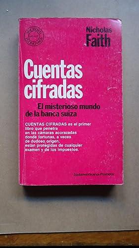 CUENTAS CIFRADAS. EL MISTERIOSO MUNDO DE LA BANCA SUIZA: FAITH, Nicholas
