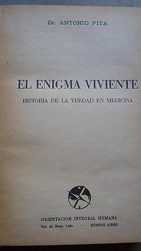 EL ENIGMA VIVIENTE. HISTORIA DE LA VERDAD EN MEDICINA: PITA, Antonio