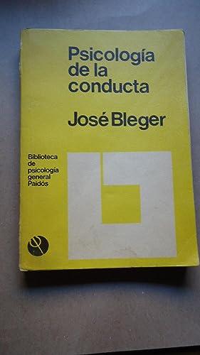 PSICOLOGÍA DE LA CONDUCTA: BLEGER, José
