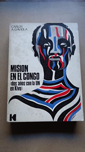 MISIÓN EN EL CONGO (DOS AÑOS CON LA UN EN KIVU): GAVIOLA, Carlos A.