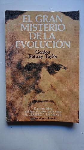 EL GRAN MISTERIO DE LA EVOLUCIÓN: ROTTRAY TAYLOR, Gordon