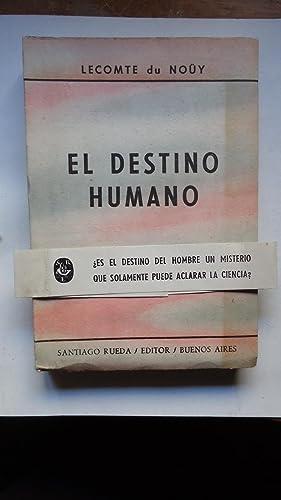 EL DESTINO HUMANO: DE NOÜY, Lecomte
