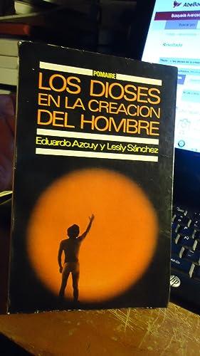 LOS DIOSES EN LA CREACION DEL HOMBRE.: ARCUY, Eduardo y SANCHEZ, Lesly