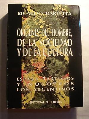 ORIGENES DEL HOMBRE, DE LA SOCIEDAD Y DE LA CULTURA. ESPAÑA, TARTESSOS Y NOSOTROS, LOS ...