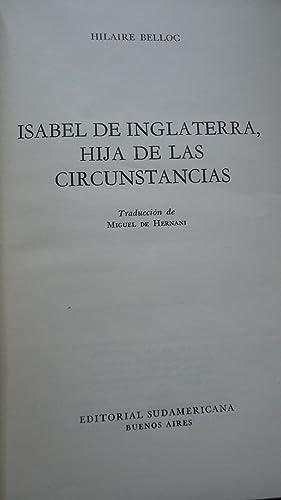 ISABEL DE INGLATERRA, HIJA DE LAS CIRCUNSTANCIAS: BELLOC, Hilaire