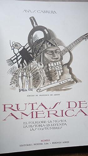 RUTAS DE AMÉRICA. EL FOLKLORE. LA MÚSICA. LA HISTORIA. LA LEYENDA. LAS COSTUMBRES: ...