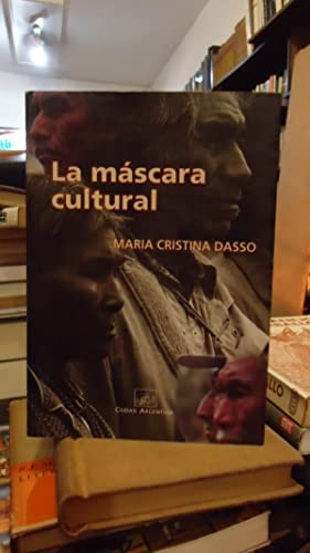 LA MASCARA CULTURAL.: DASSO, María Cristina