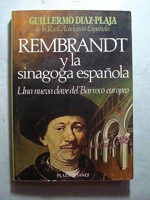 REMBRANDT Y LA SINAGOGA ESPAÑOLA. UNA NUEVA CLAVE DEL BARROCO EUROPEO.: DIAZ PLAJA, ...