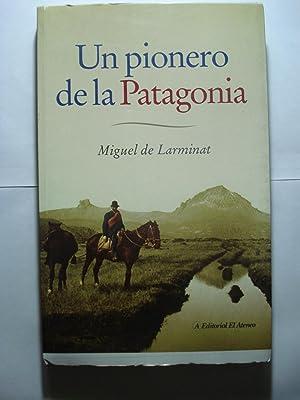 UN PIONERO DE LA PATAGONIA. LA VIDA FASCINANTE DE DON SANTIAGO DE LARMINAT.: LARMINAT, Miguel de