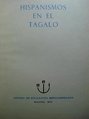 HISPANISMOS EN EL TAGALO. DICCIONARIO DE VOCABLOS DE ORIGEN ESPAÑOL VIGENTE EN ESTA LENGUA ...