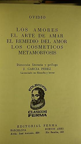 LOS AMORES. EL ARTE DE AMAR. EL REMEDIO DEL AMOR. LOS COSMETICOS. METAMORFOSIS.: OVIDIO