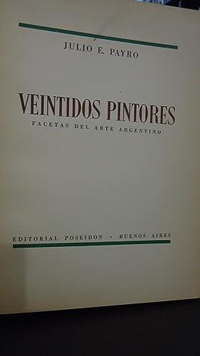VEINTIDOS PINTORES. FACETAS DEL ARTE ARGENTINO.: PAYRO, Julio E.